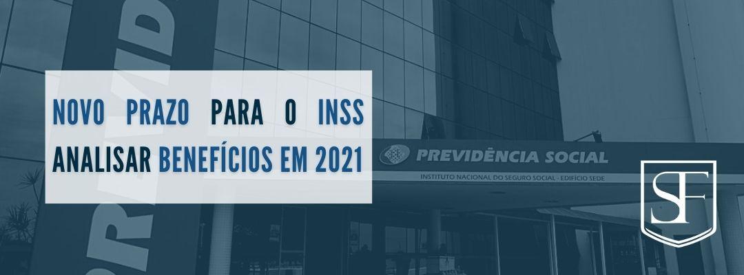Novo Prazo para o INSS analisar Benefícios em 2021