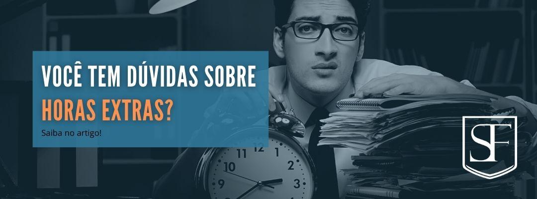 Você tem dúvidas sobre horas extras?